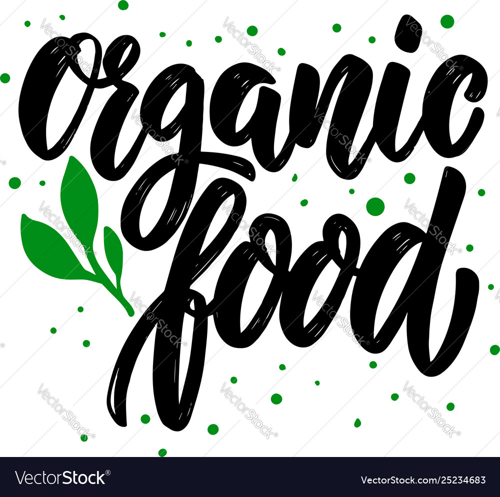 Organic food lettering motivation phrase for