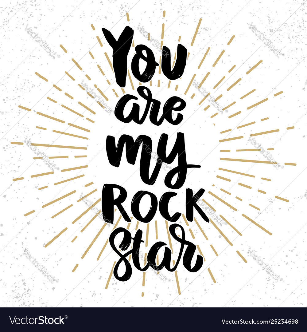 You are my rock star lettering phrase on grunge