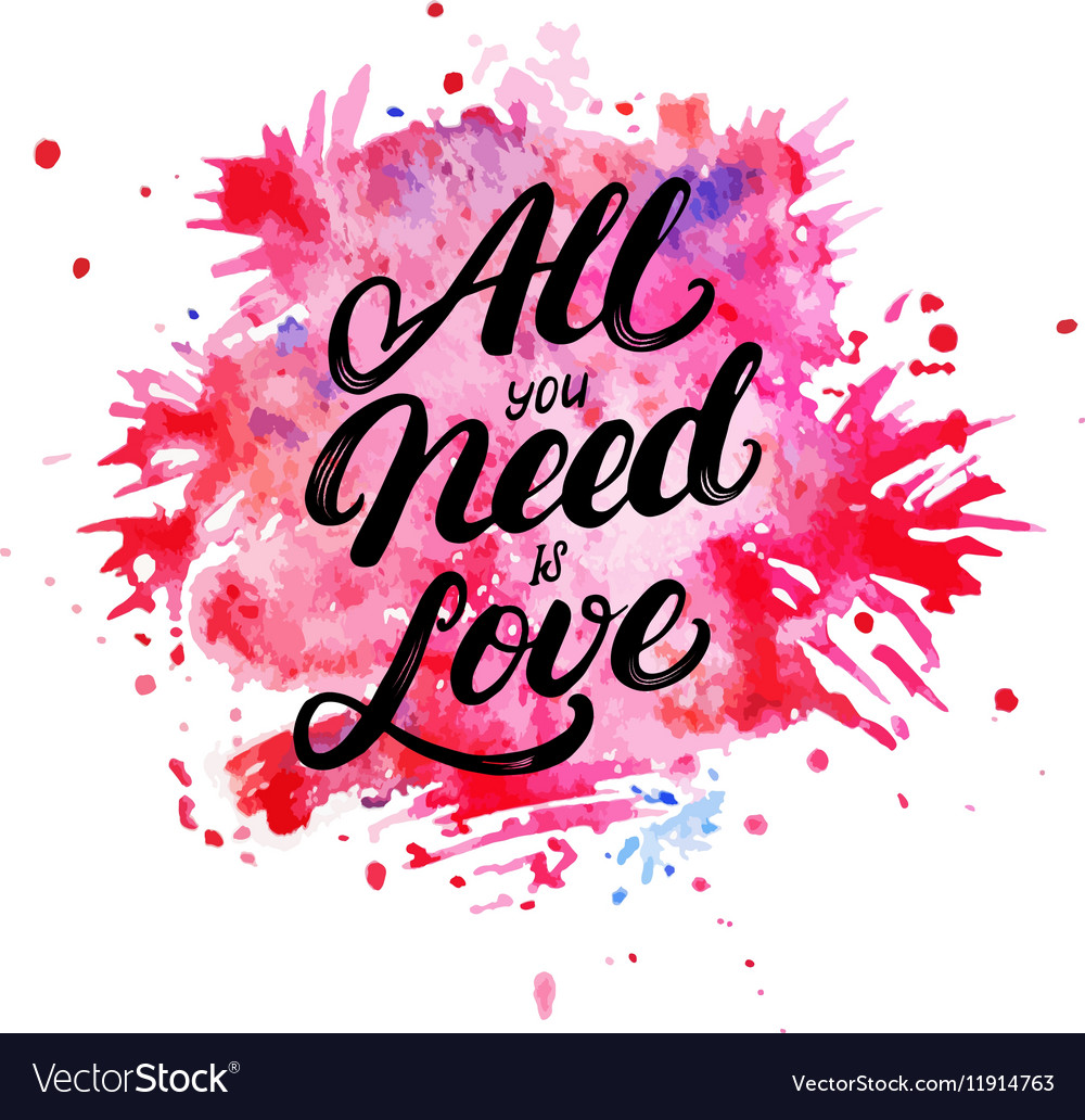 All you need is love hand written lettering on