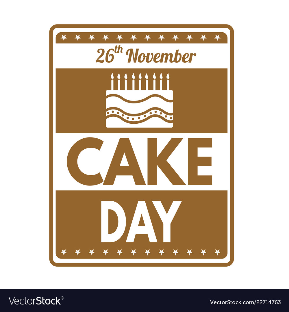 Cake day sign or stamp vector image on VectorStock