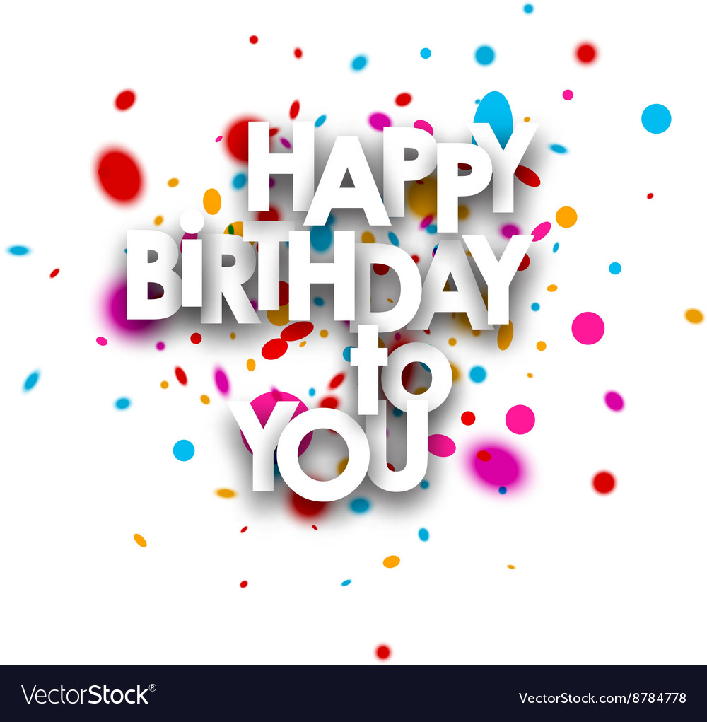 Happy birthday to you card Royalty Free Vector Image