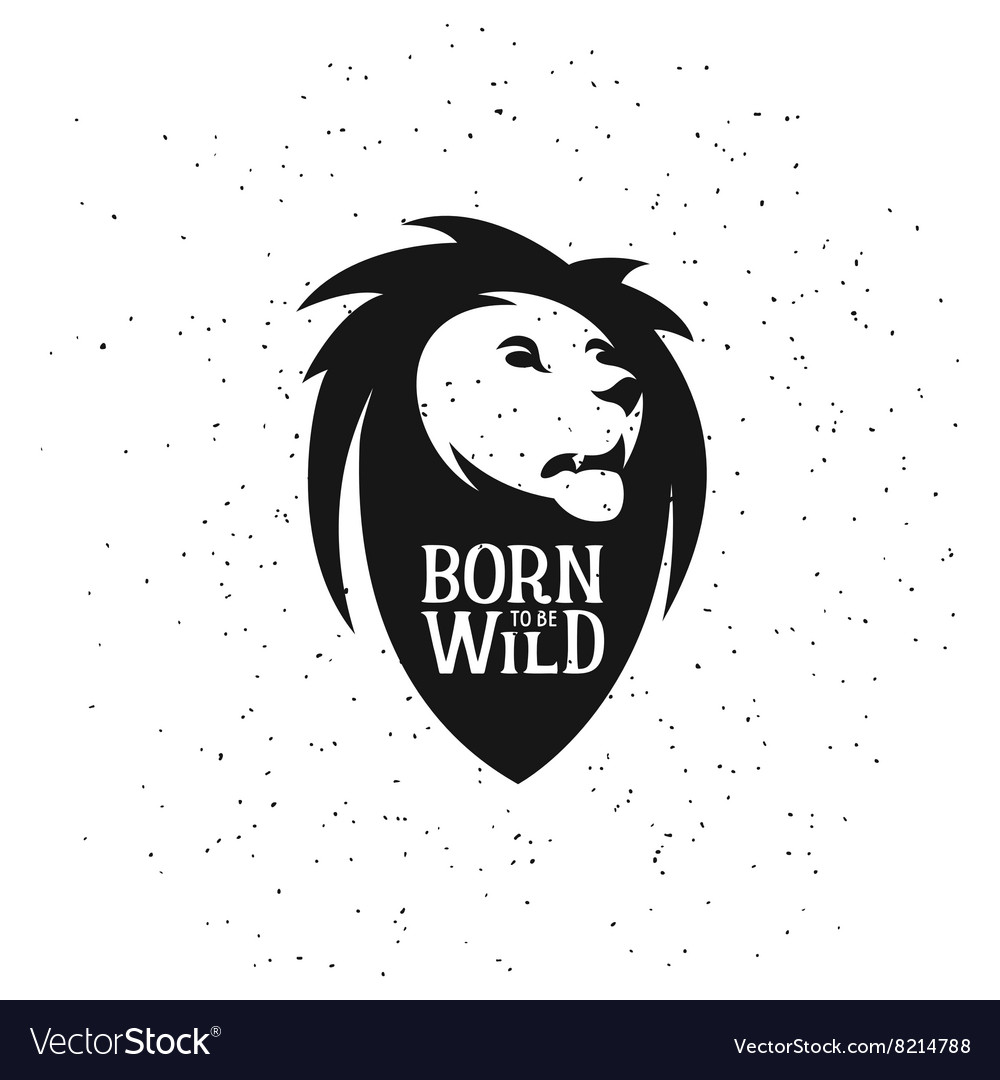Lion head silhouette with quote on it Born to be vector image
