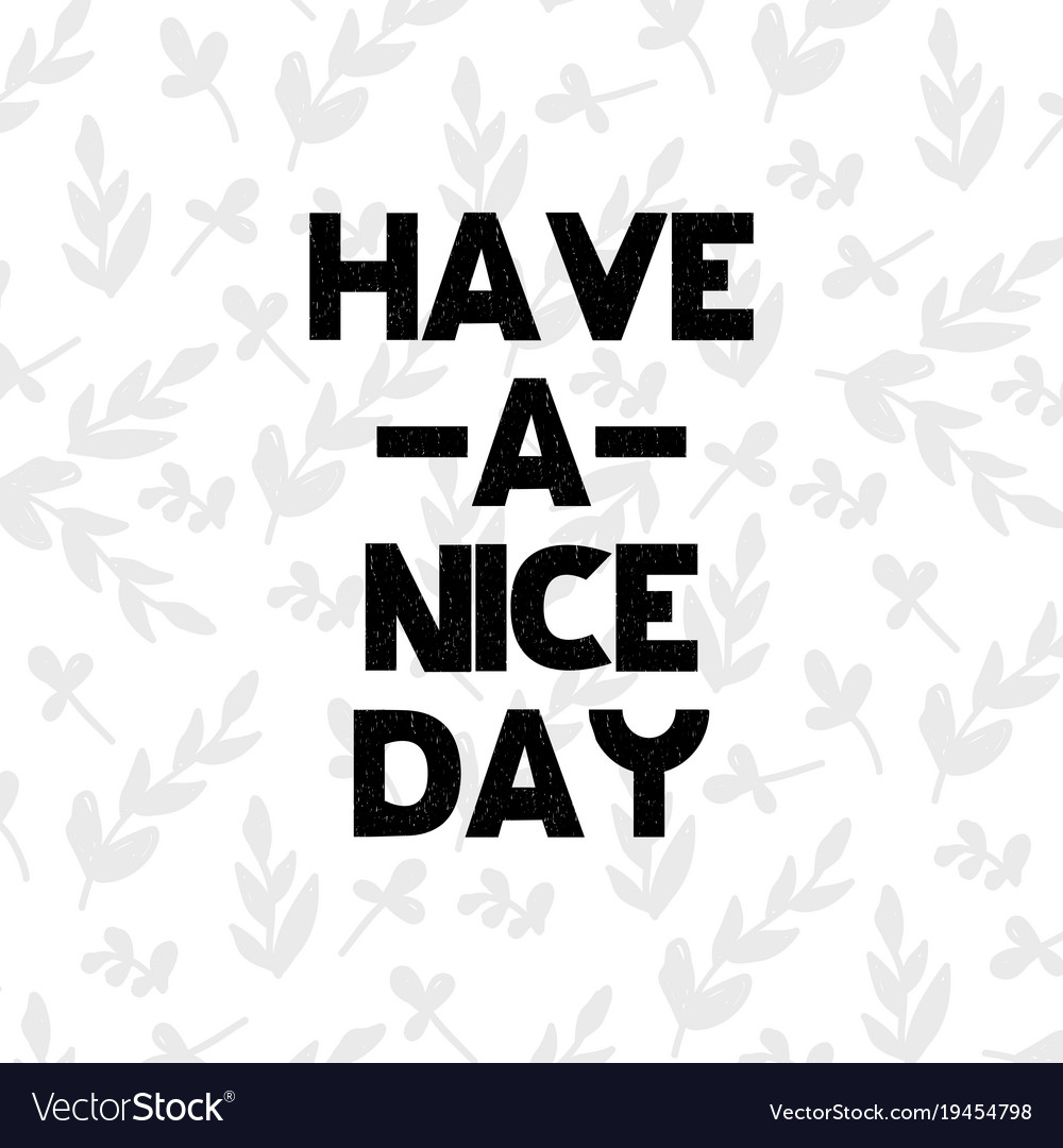 Greeting card with lettering have a nice day