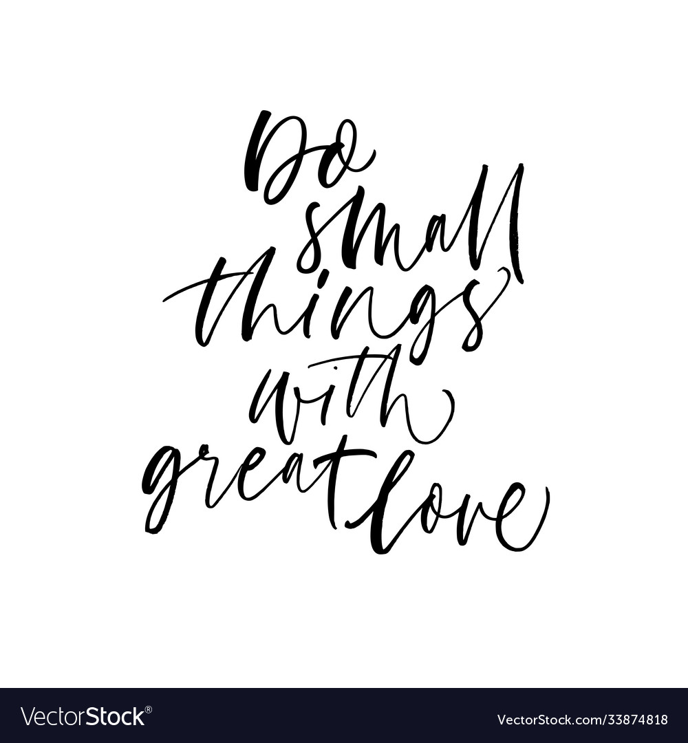 Do small things with great love lettering