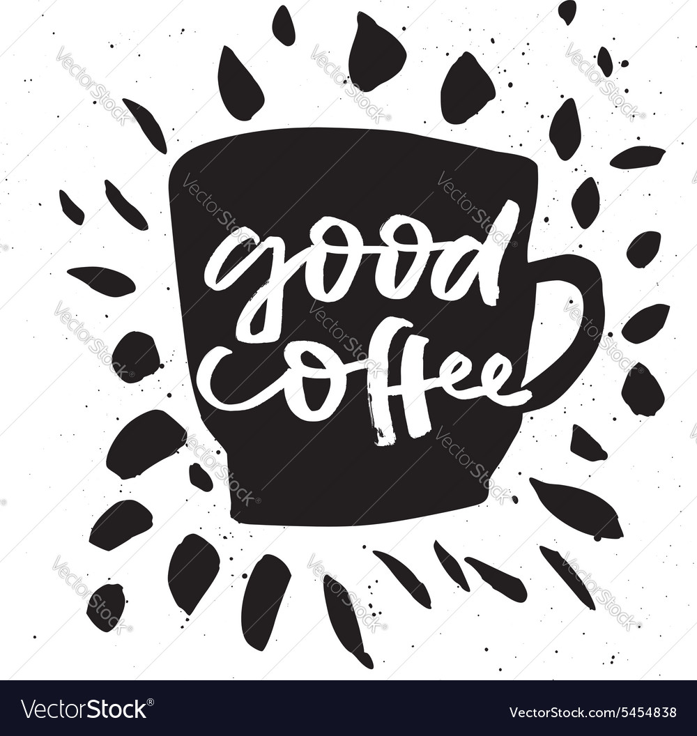 Good coffee Poster for a cafe or restaurant