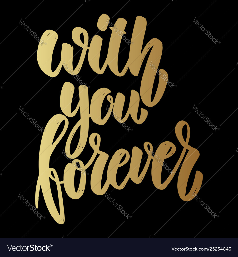With you forever lettering phrase on dark