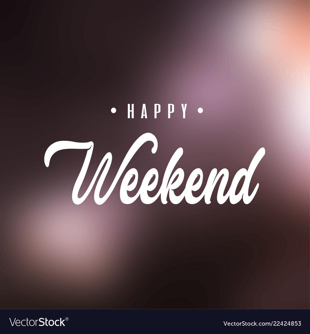 Weekend www happy HappyWeekendgr