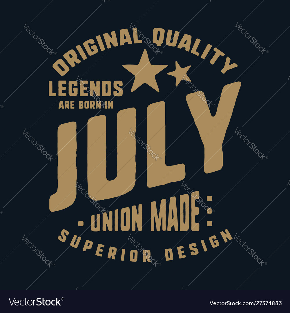 Legends are born in july t-shirt print design