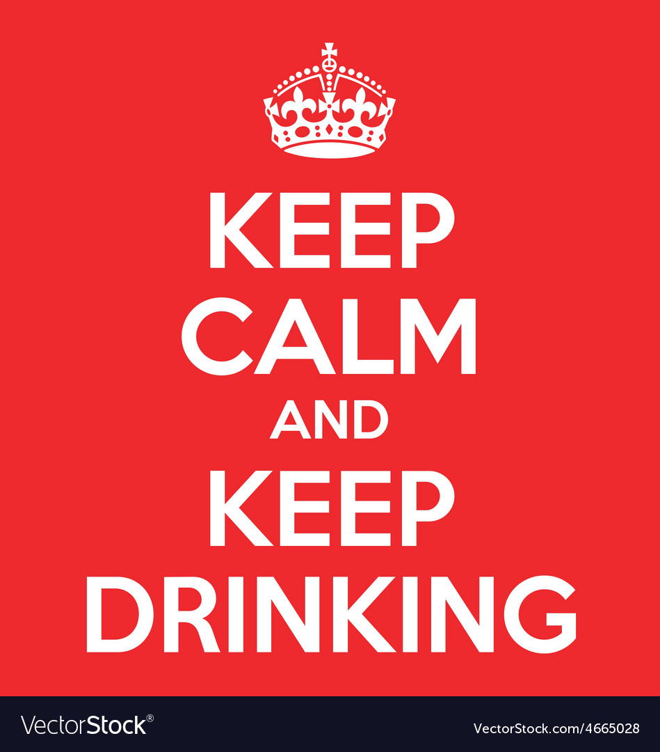 Keep calm and keep drinking poster quote