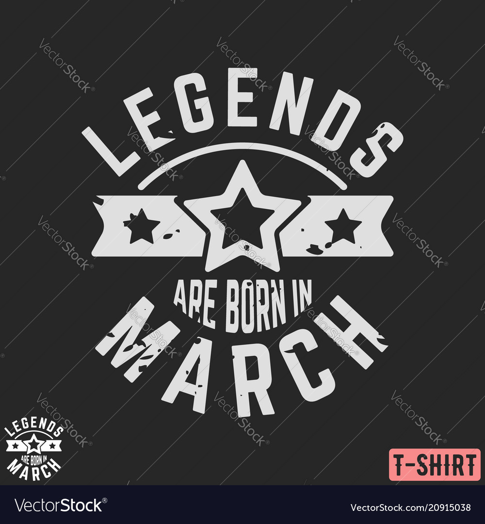 Legends are born in march vintage t-shirt stamp