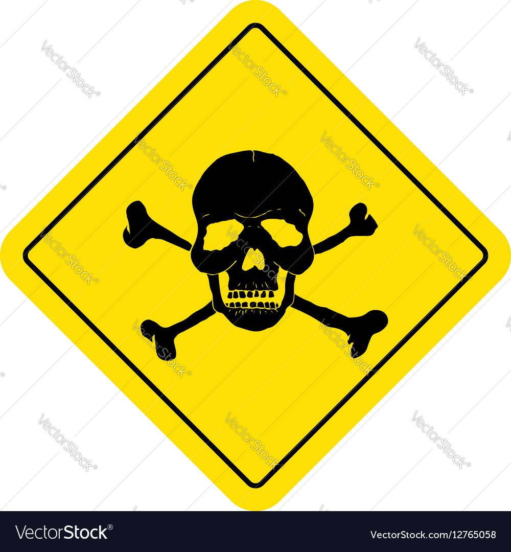Danger sign with skull symbol Deadly danger sign