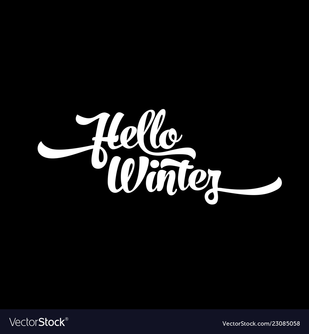 White text on a black background hello winter