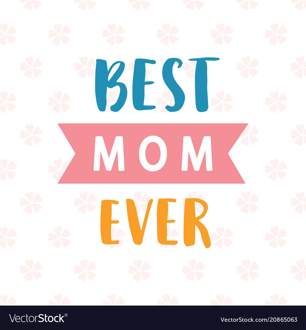 Best mom ever card typography poster design