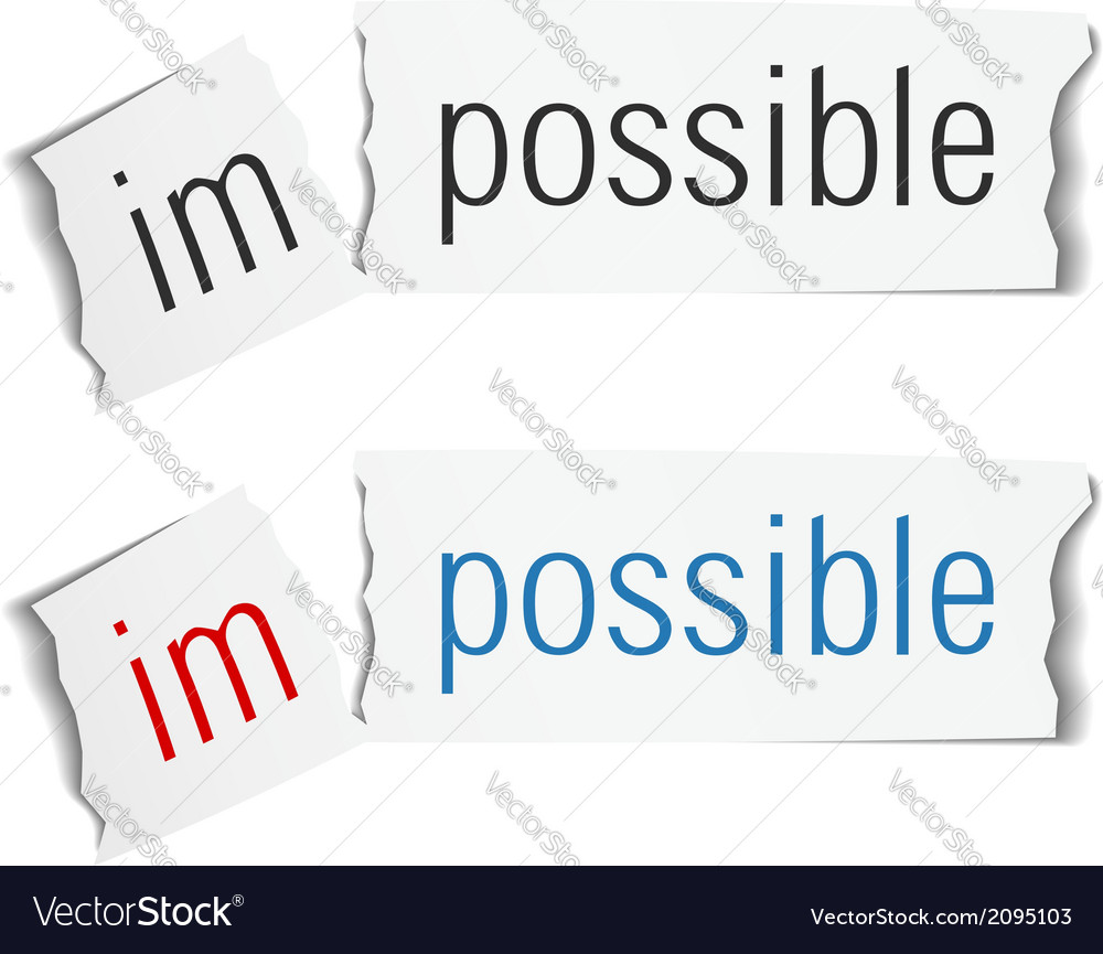 The Word Impossible Changed to Possible