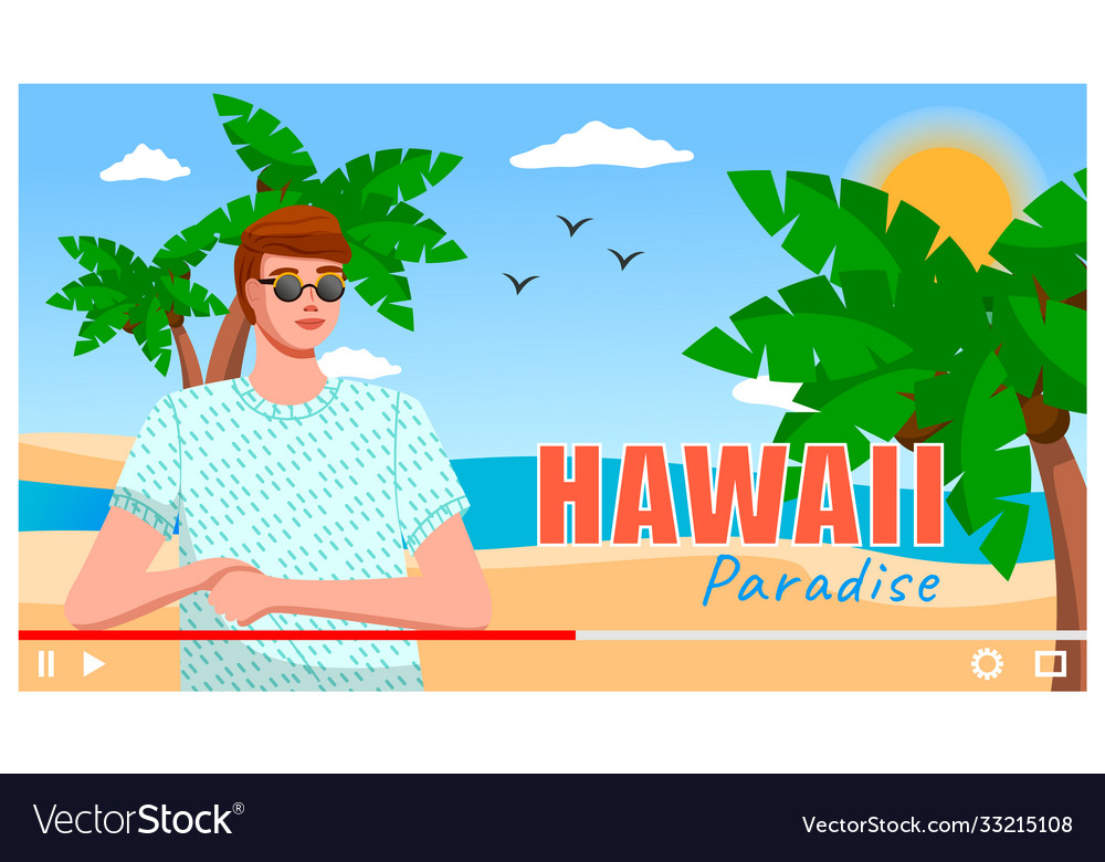 Man is traveling to hawaii hot sun ocean and vector