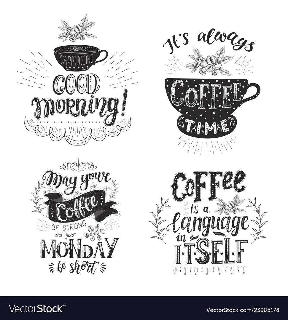 set of coffee quotes hand drawn lettering vector image