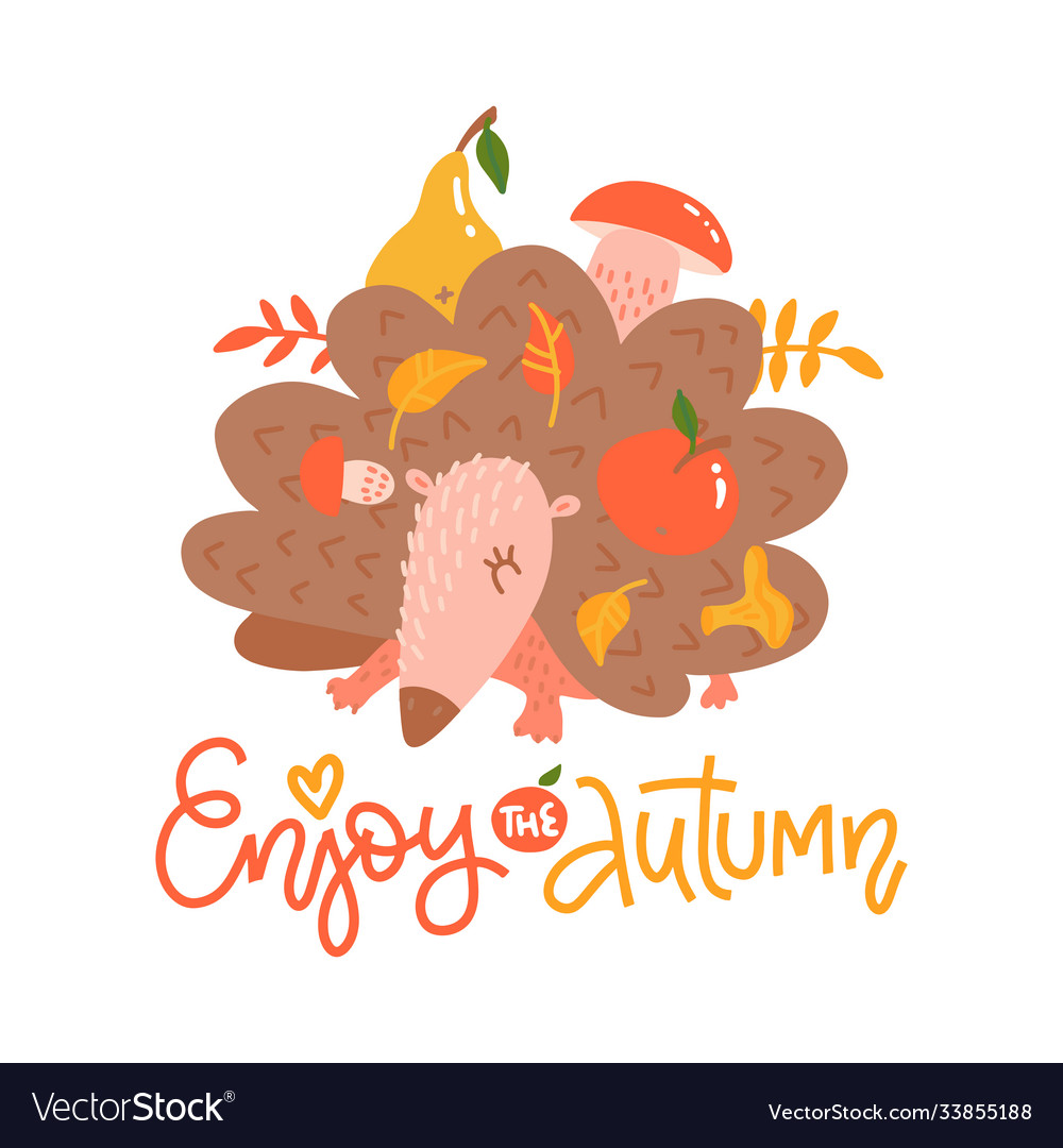 Autumn calligraphy card with cute hedgehog enjoy