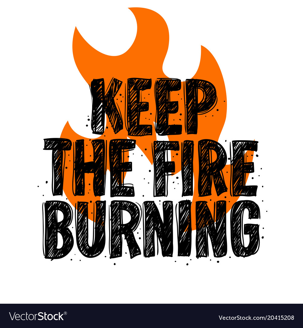 Typography Slogan Tee Print Design Keep The Fire Vector Image