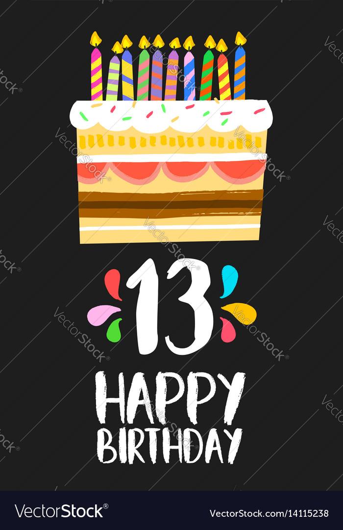 Happy birthday cake card 13 thirteen year party vector image