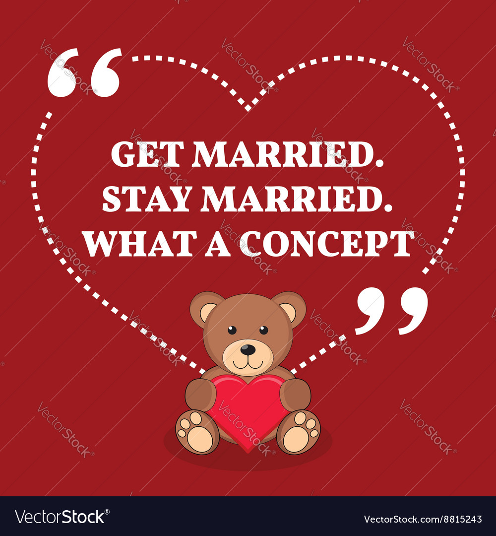 Inspirational Love Marriage Quote Get Married Stay