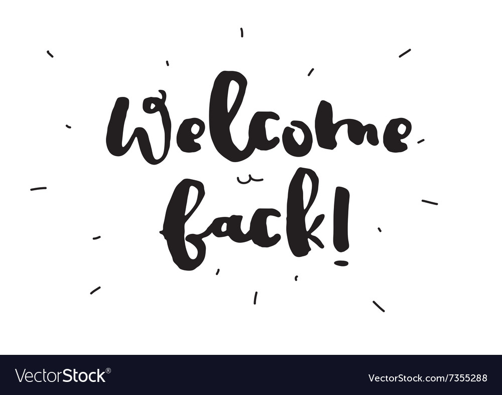 Welcome back greeting card with calligraphy hand vector image m4hsunfo