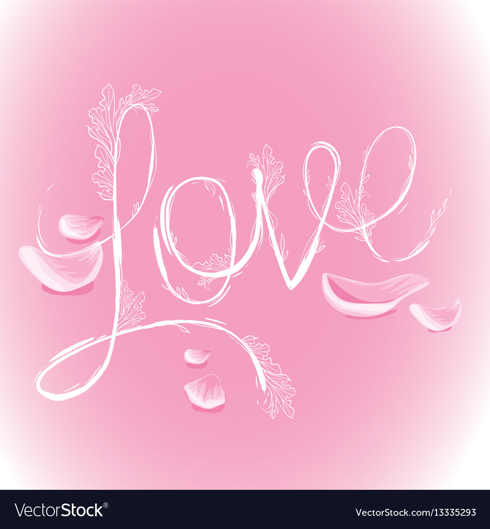 Flower inscription love roses decorated with
