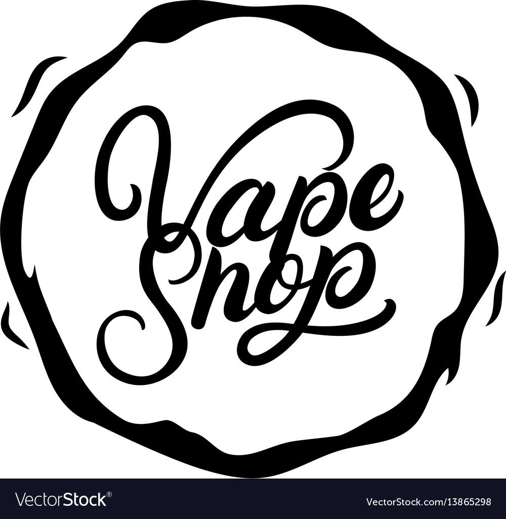 Vape shop hand written lettering logo label badge