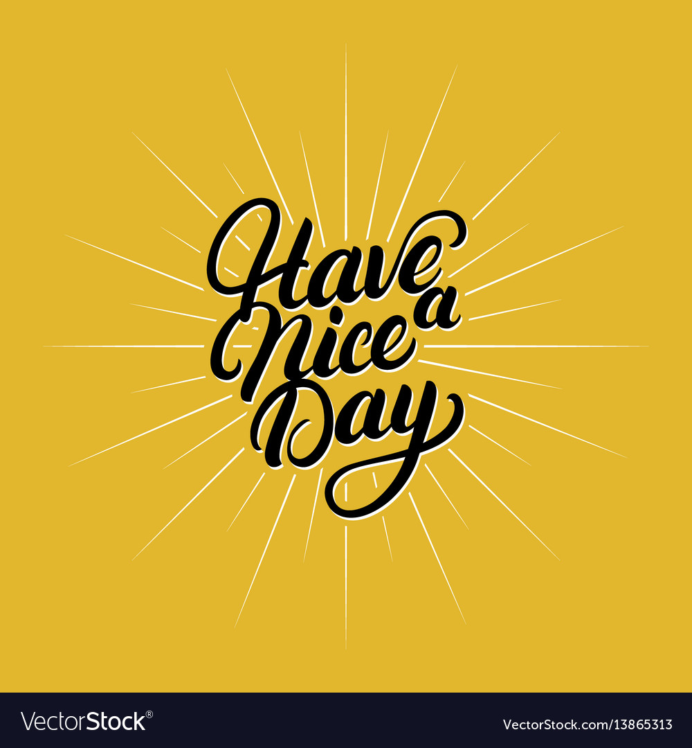 Have a nice day hand written lettering
