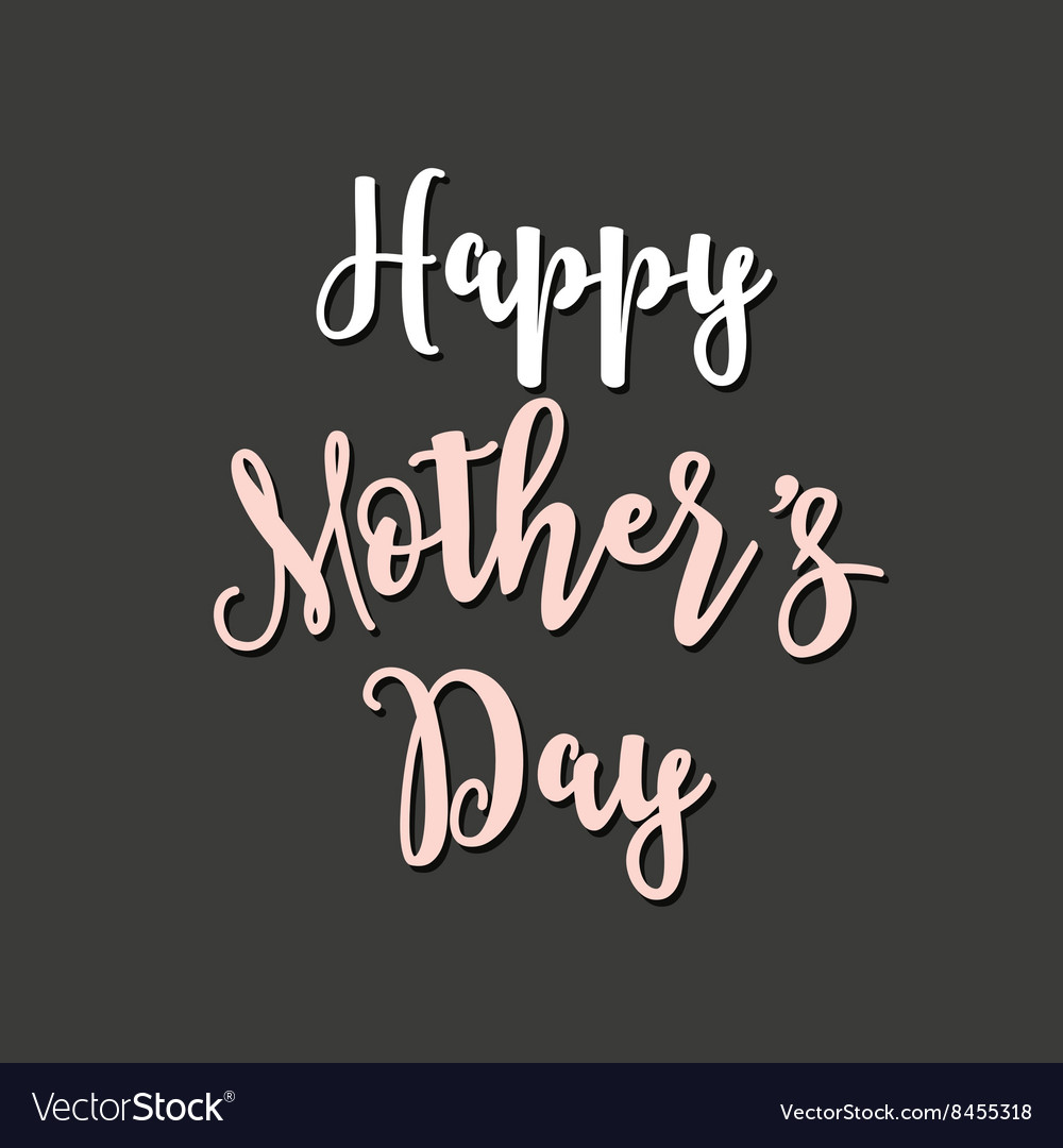 Happy Mothers Day greeting card and lettering