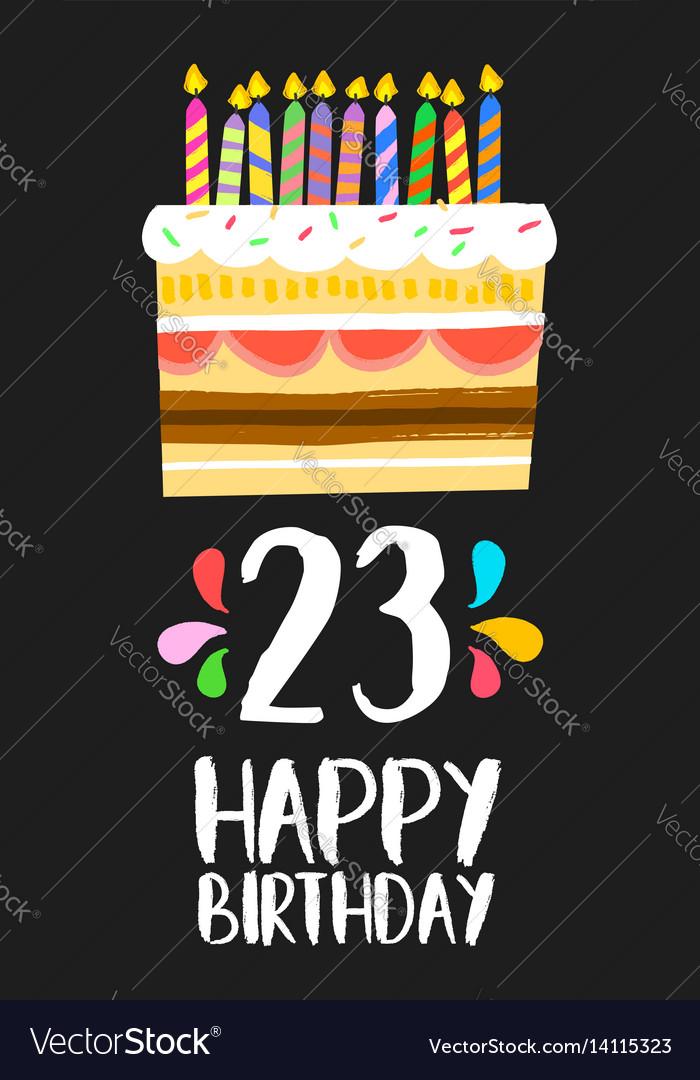 Happy Birthday Card 23 Twenty Three Year Cake Vector Image