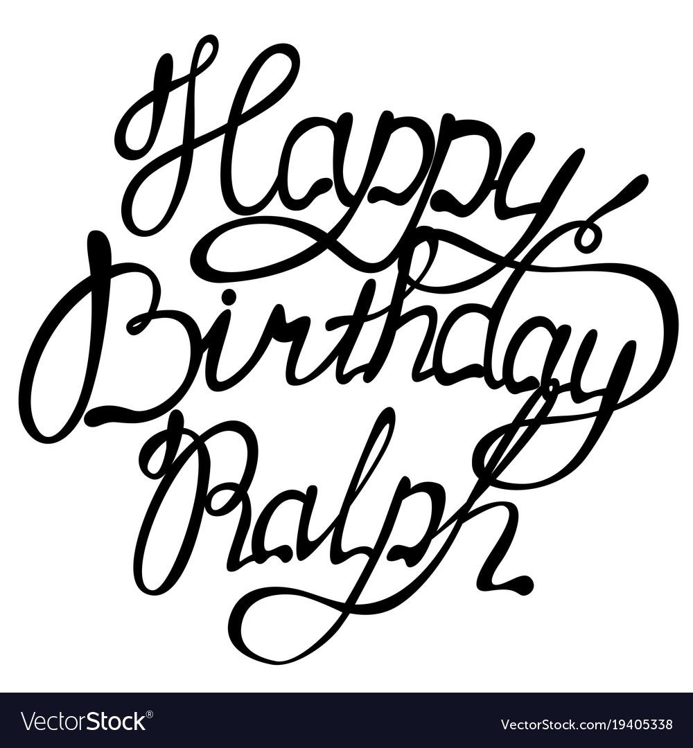 Happy birthday ralph name lettering