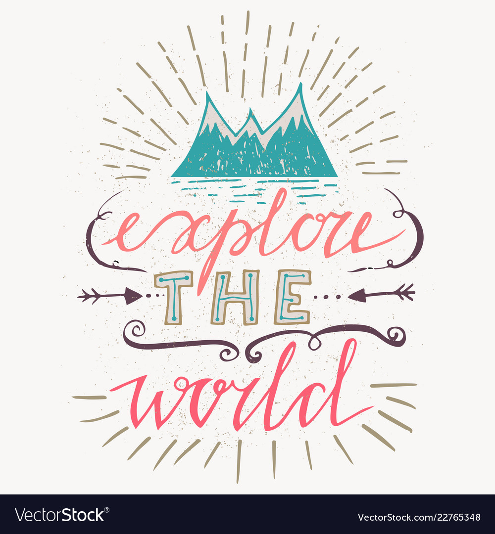 Handdrawn poster with lettering explore the world