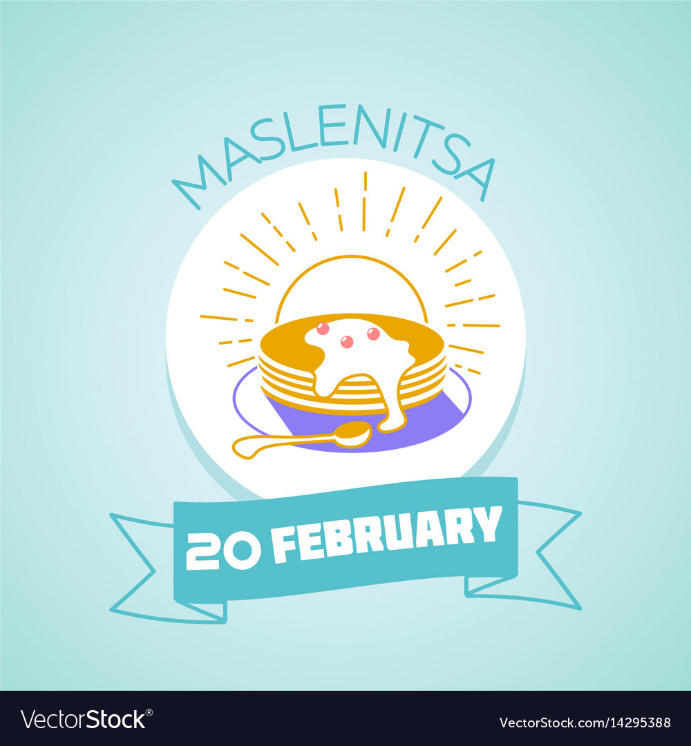 20 february maslenitsa vector image
