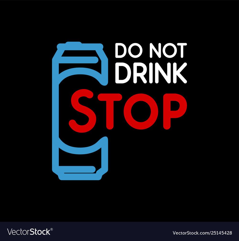 Do not drink stop - anti-alcoholism propaganda