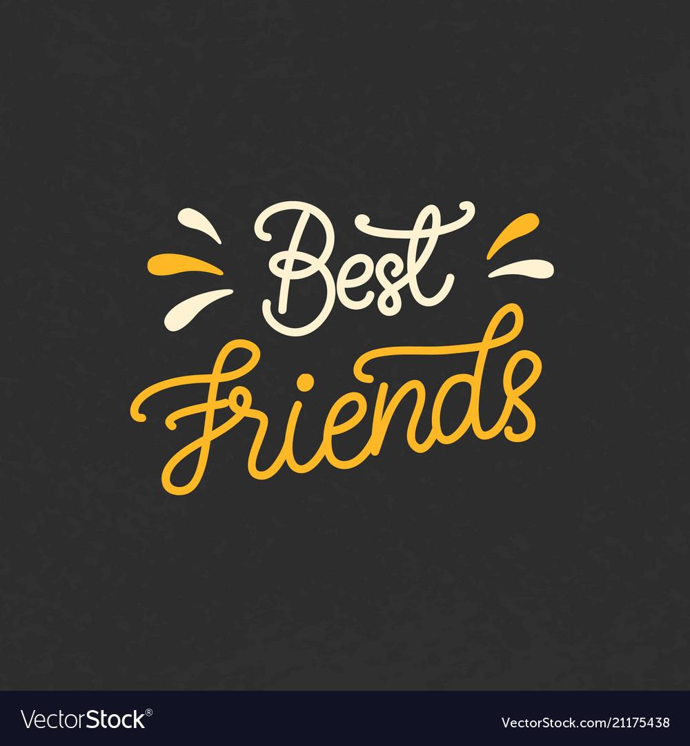 best friends hand written brush lettering vector image