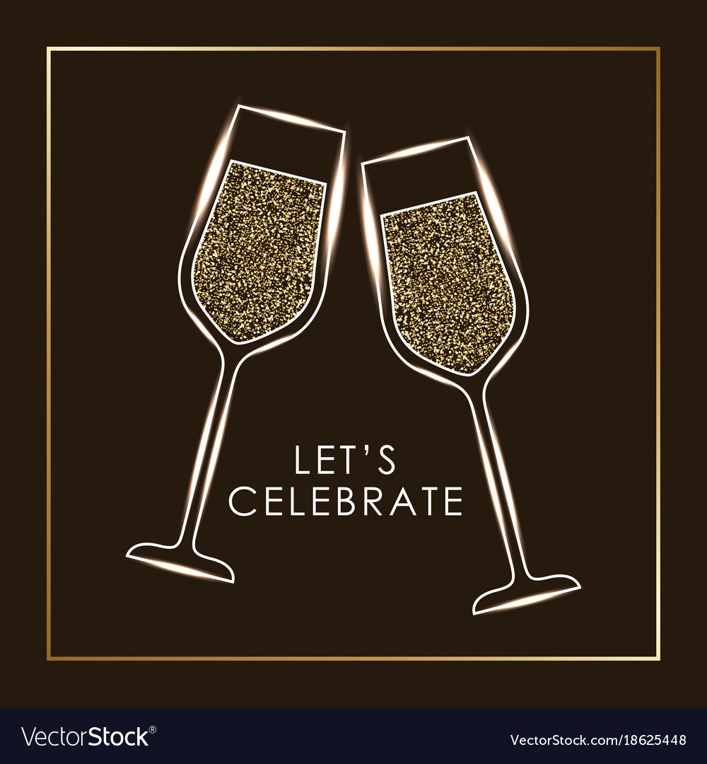 lets celebrate pair of champagne glass cheers vector image