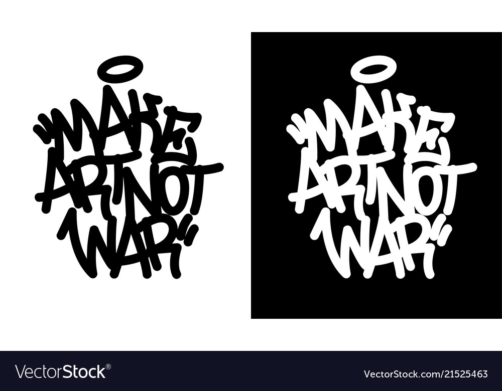 make-art-not-war-graffiti-tag-in-black-over-vector-21525463 Trends For Graffiti Artist Vector @bookmarkpages.info