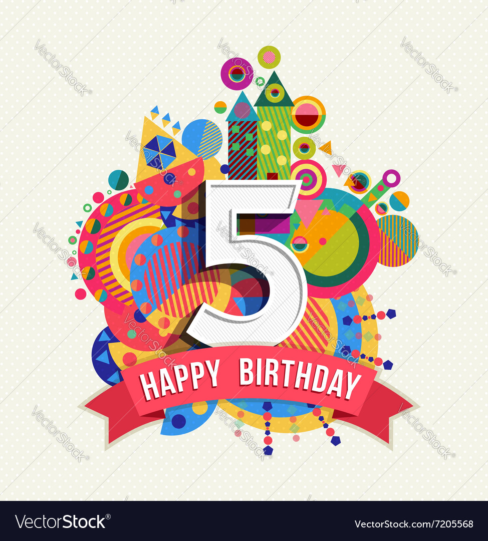 happy birthday 5 year greeting card poster color vector image