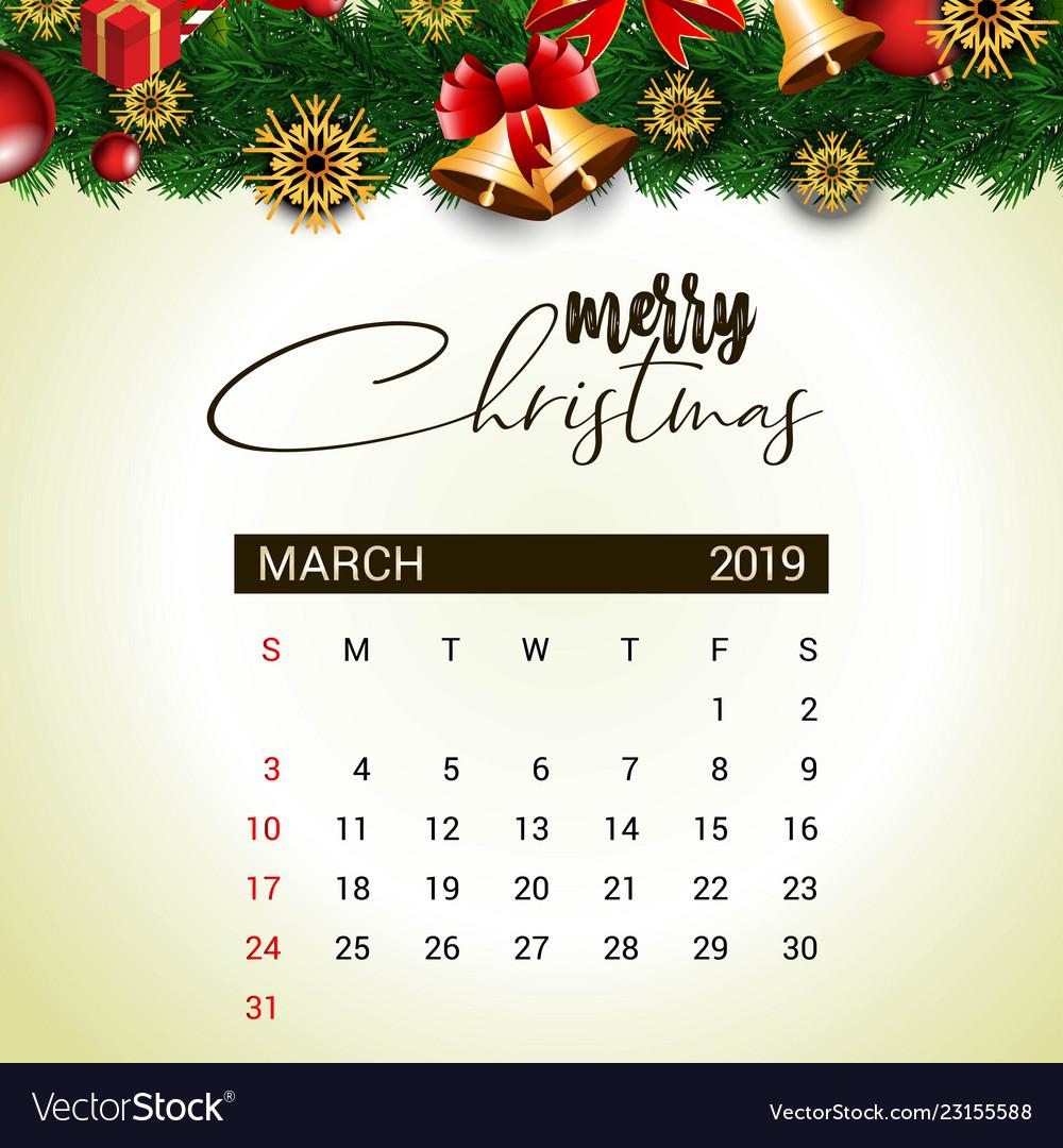 Christmas 2019 Calendar.2019 March Calendar Design Template Of Christmas