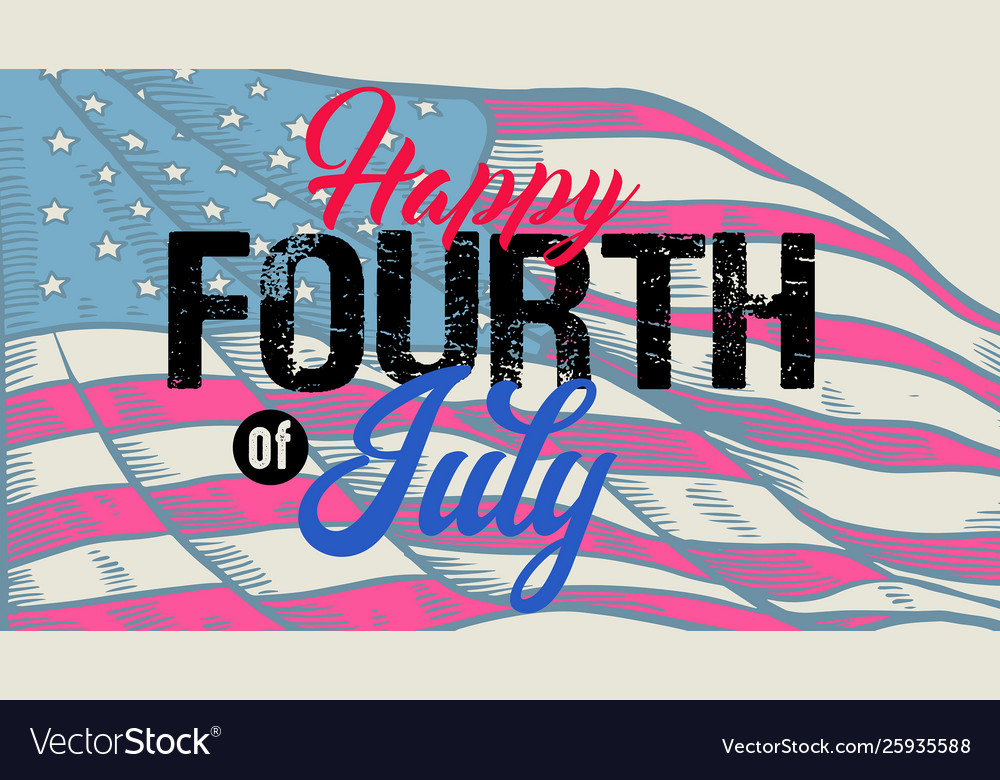 Vintage lettering greeting happy fourth july