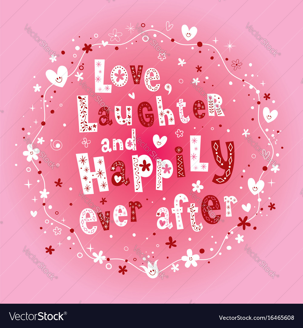 Love laughter and happily ever after wedding desig vector image