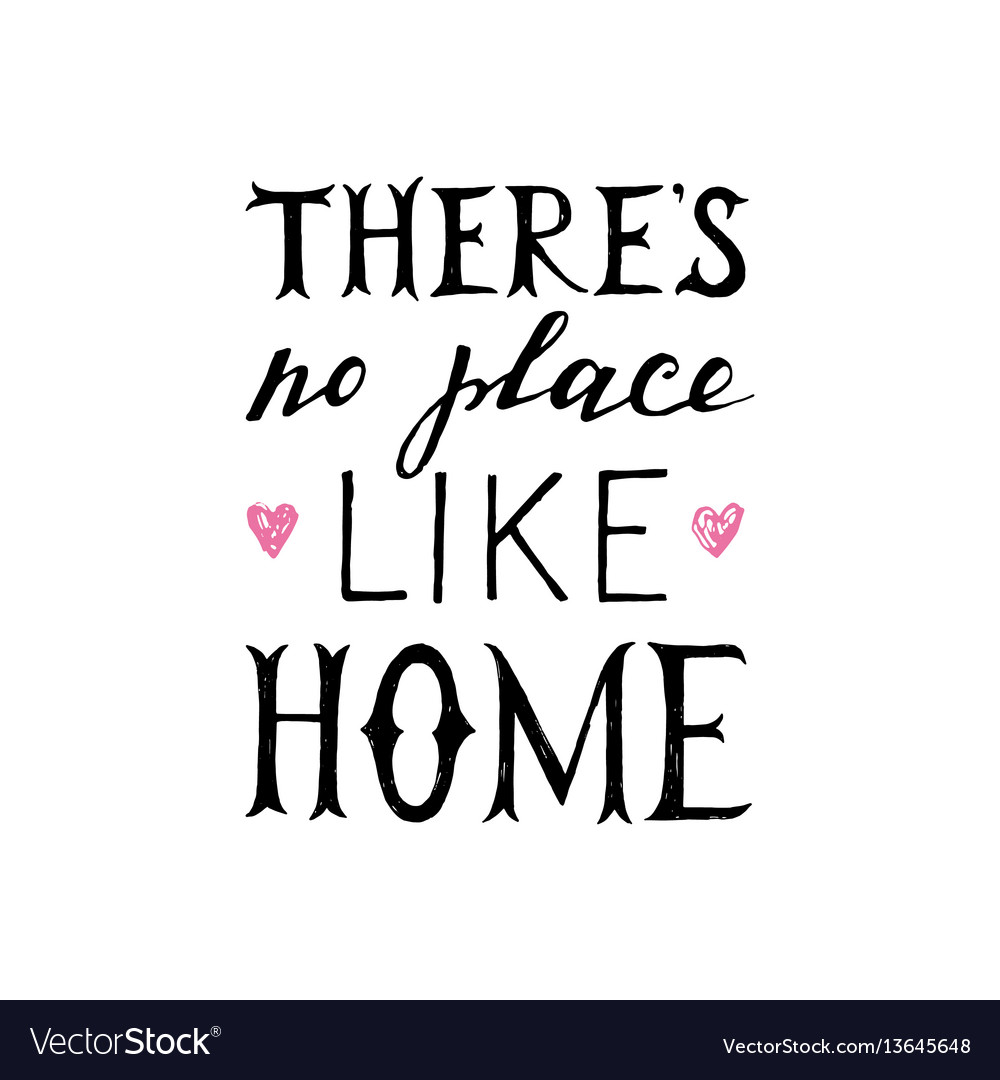 There is no place like home lettering poster