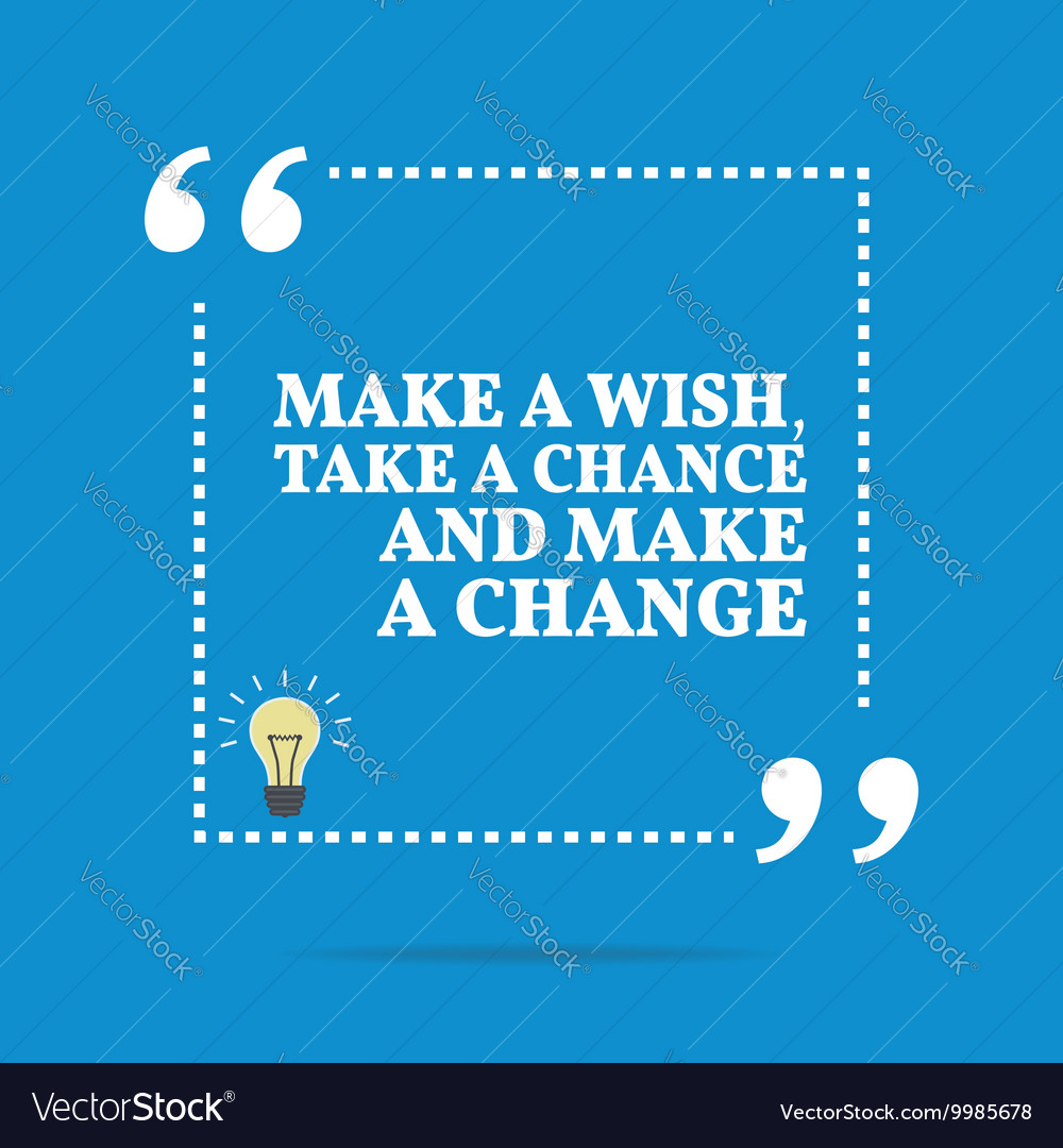 Inspirational motivational quote make a wish take Vector Image