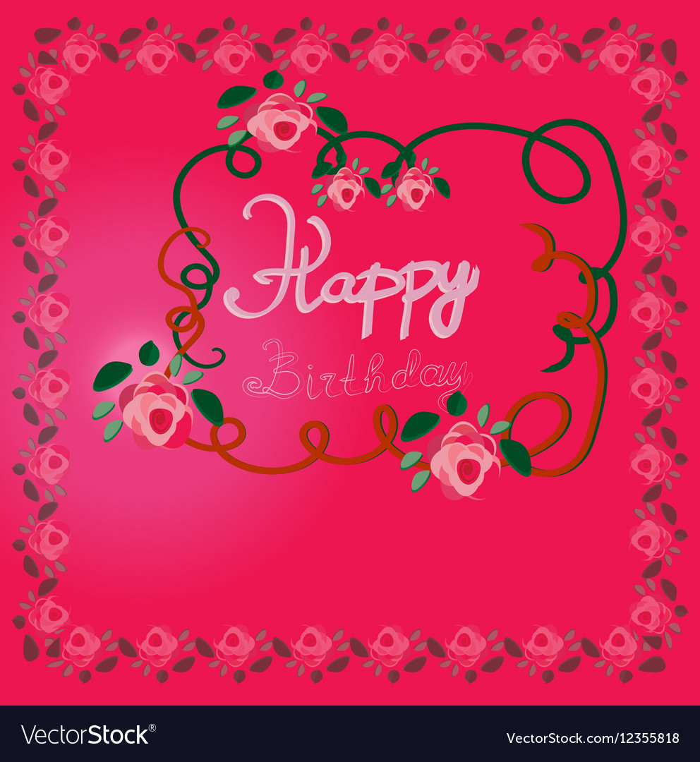 Happy Birthday Greeting Card With Roses Royalty Free Vector