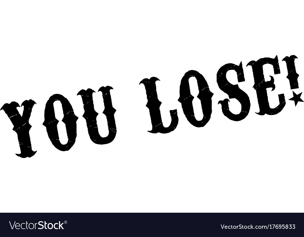 you lose rubber stamp royalty free vector image
