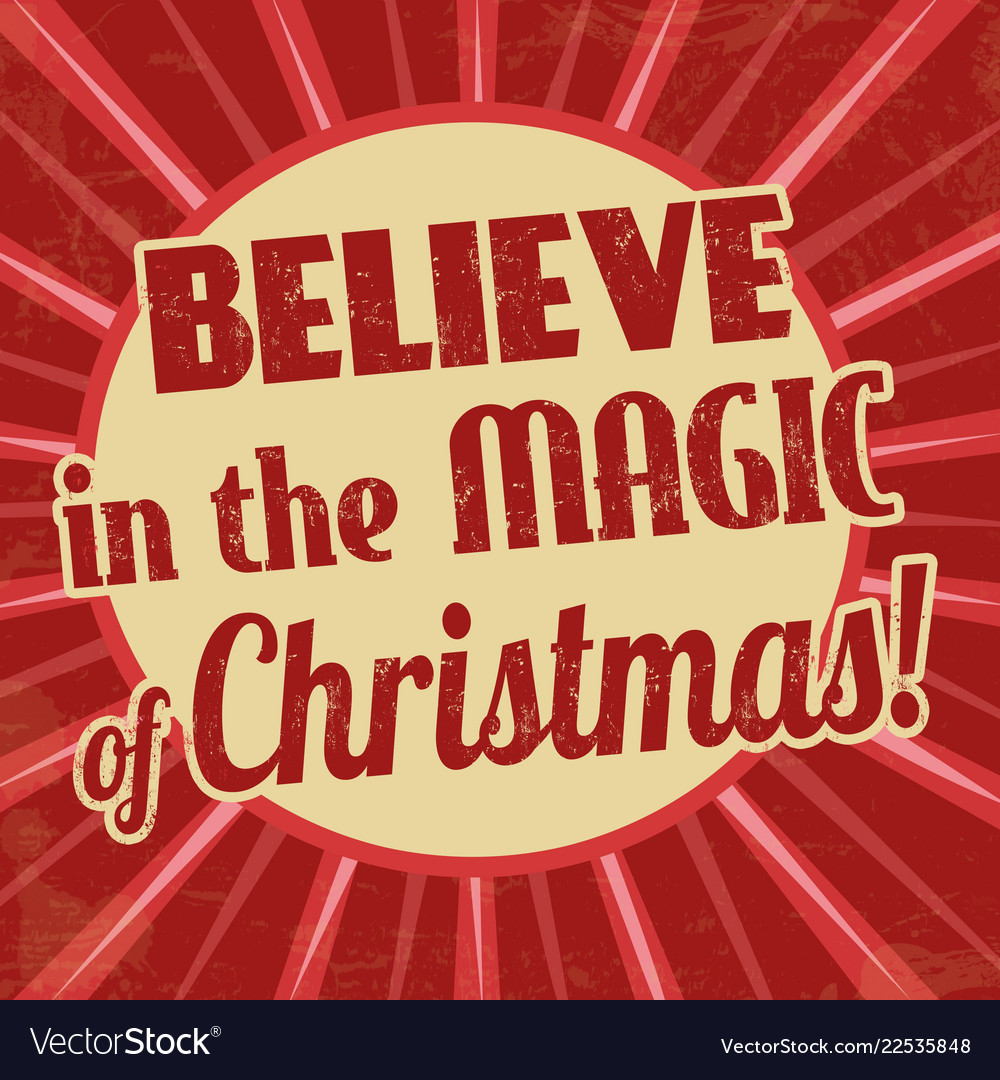 Believe in the magic of christmas vintage grunge