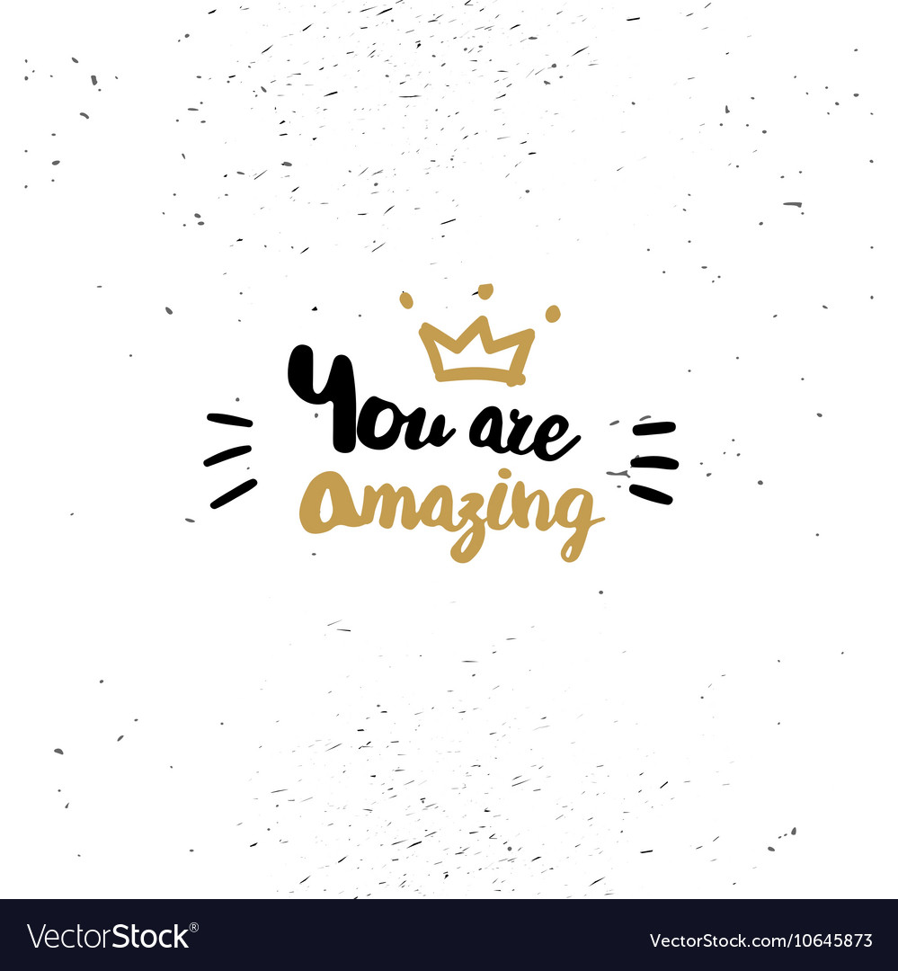 You are amazing quote Royalty Free Vector Image
