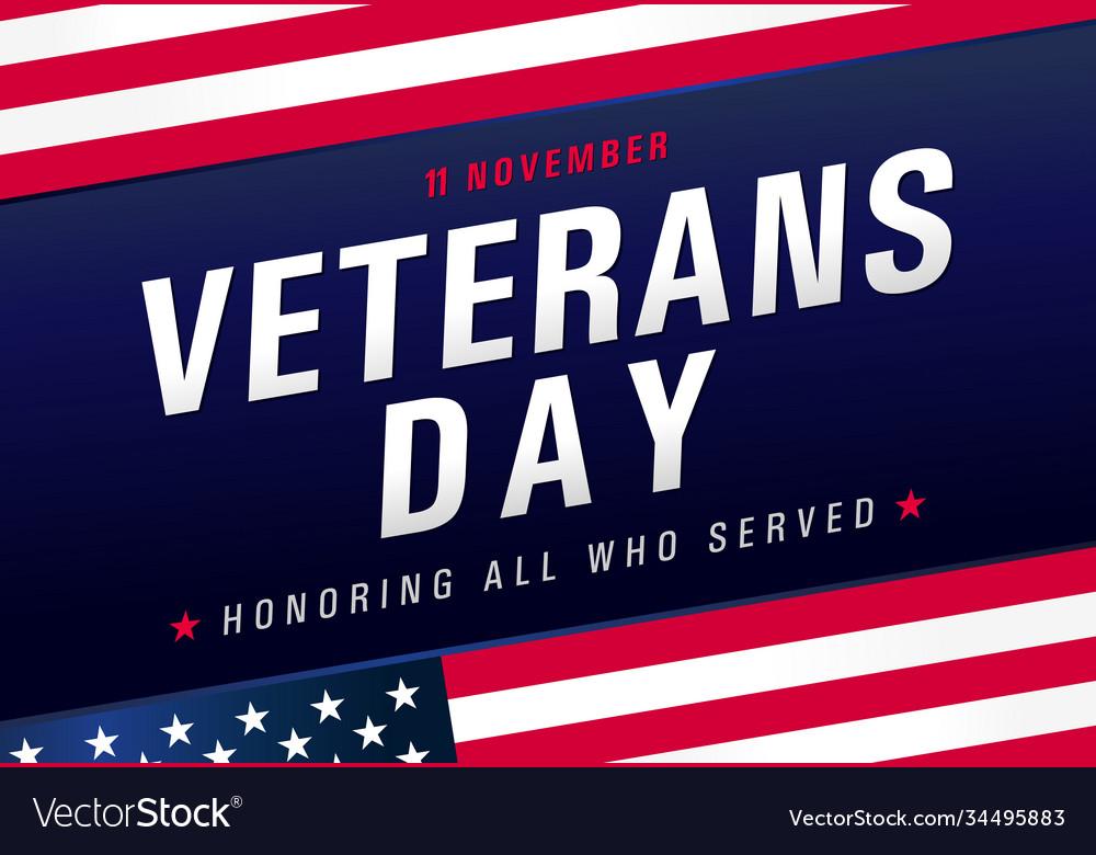 11 november honoring all who served veterans day