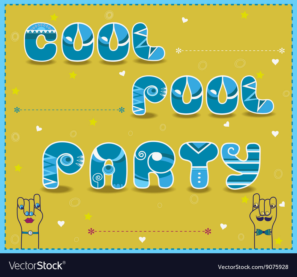 Inscription Cool Pool Party Funny font vector image