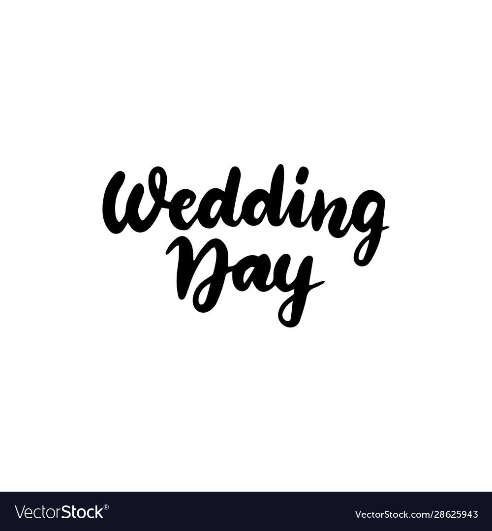 Wedding day handwritten lettering